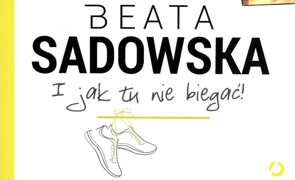 i-jak-tu-nie-biegac-beata-sadowska-rozmowa-na-temat-ksiazki
